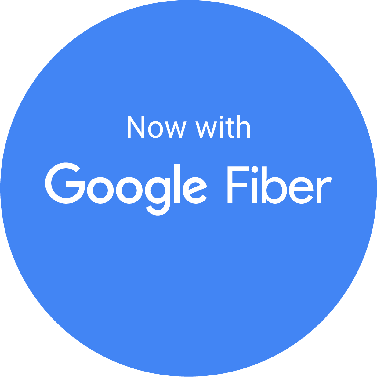 Now with Google Fiber badge